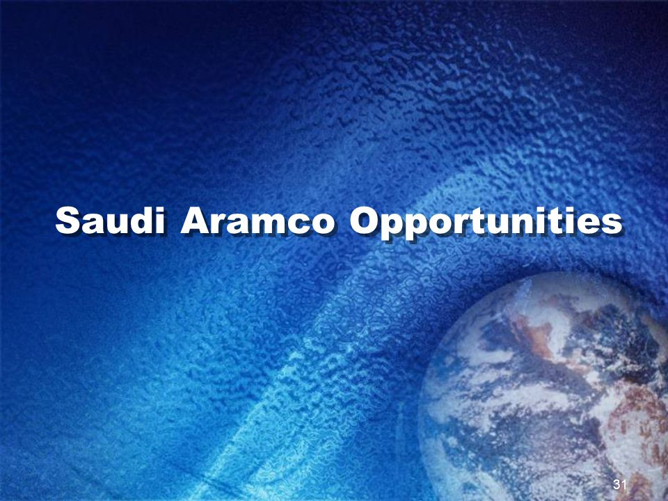 31 Saudi Aramco Opportunities
