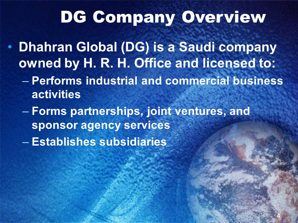 5 Dhahran Global (DG) serves the following sectors: –Oil, gas, and petrochemical industries –Drilling and workover services –Construction, building, and maintenance –Health, safety, and security services DG Company Overview