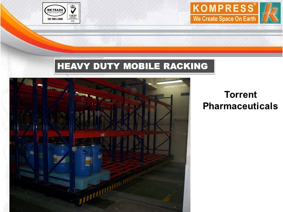Torrent Pharmaceuticals HEAVY DUTY MOBILE RACKING