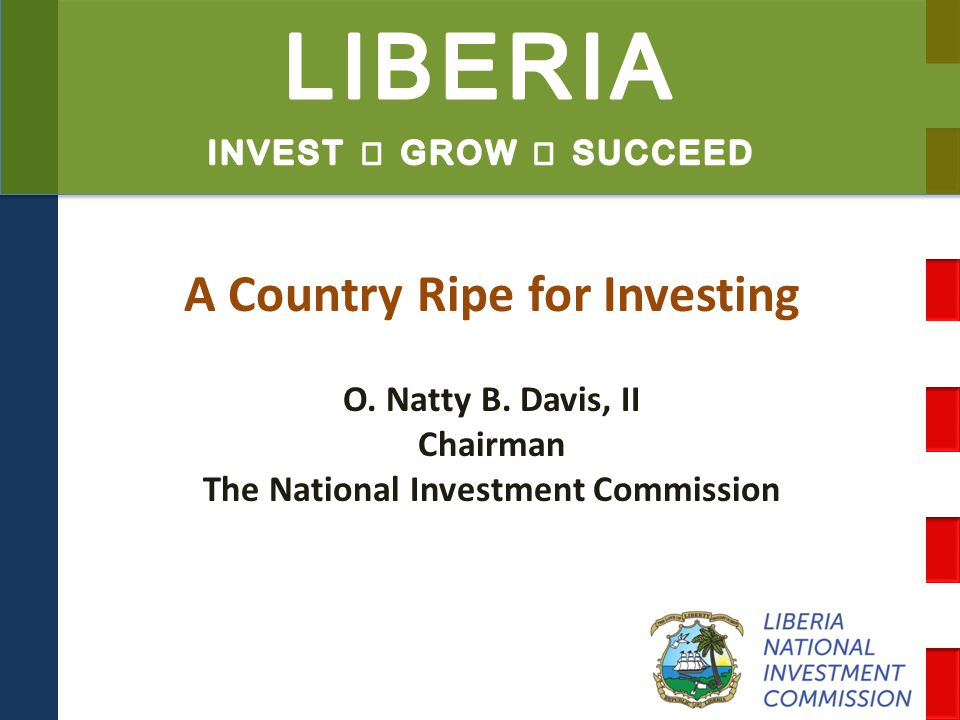 National Investment Commission Government of Liberia Horticulture What We Seek Engage out-growers Add value to raw materials Demonstrate industrial capabilities Build access to market in developed countries & expose the sector to stringent quality & traceability standards Develop skilled workers Market Opportunities Growing demand for fruit juices, concentrates and canned sliced pineapples.