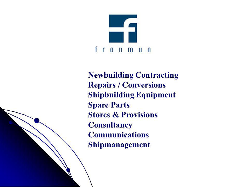 Newbuilding Contracting Repairs / Conversions Shipbuilding Equipment Spare Parts Stores & Provisions Consultancy Communications Shipmanagement