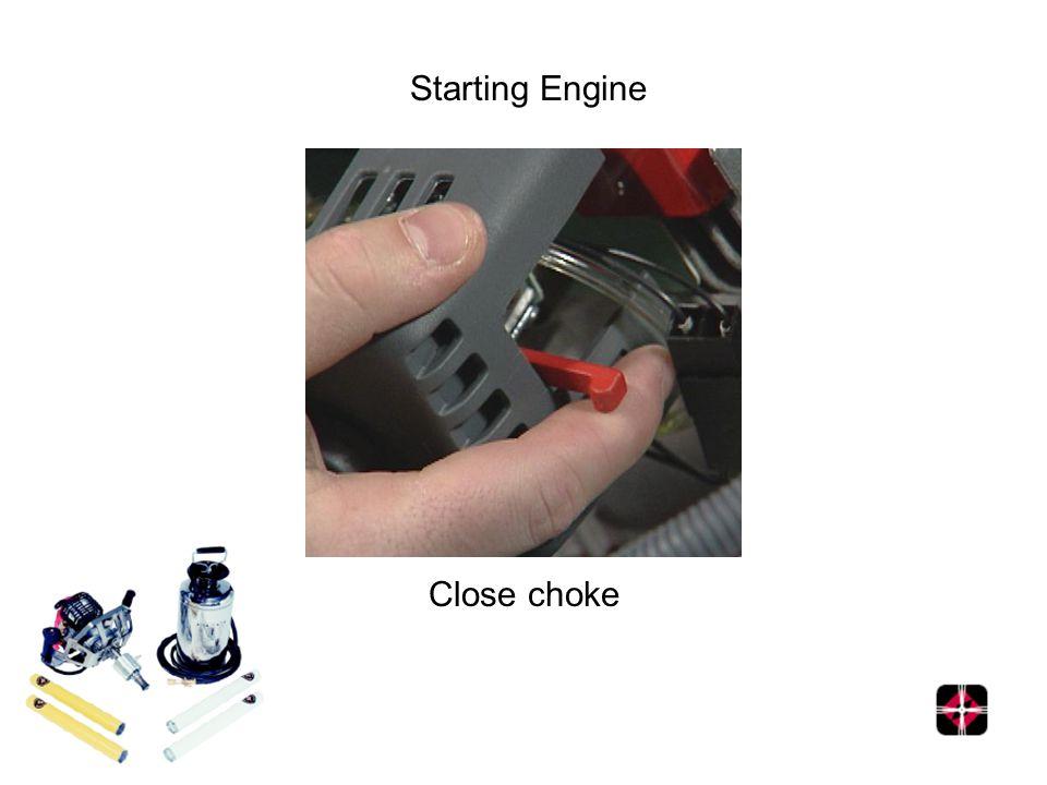 Starting Engine Close choke