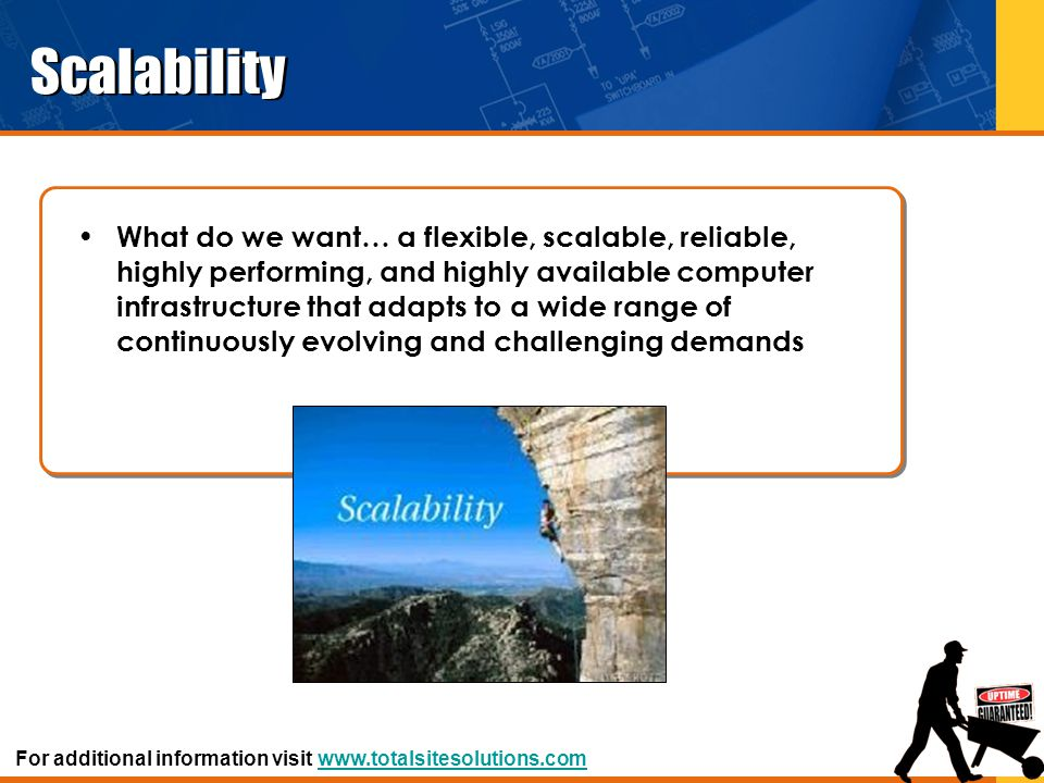 Scalability What do we want… a flexible, scalable, reliable, highly performing, and highly available computer infrastructure that adapts to a wide ran
