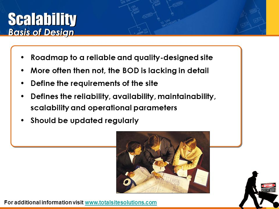 Roadmap to a reliable and quality-designed site More often then not, the BOD is lacking in detail Define the requirements of the site Defines the reli