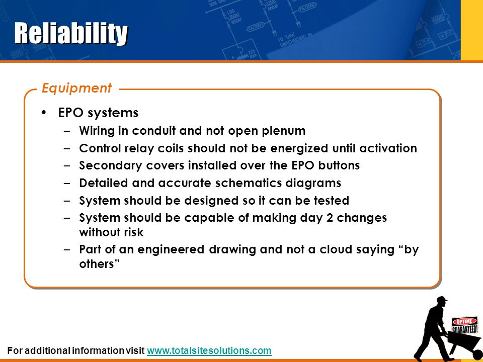 Reliability EPO systems – Wiring in conduit and not open plenum – Control relay coils should not be energized until activation – Secondary covers inst
