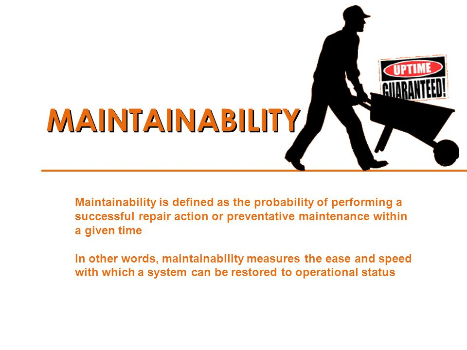 Maintainability is defined as the probability of performing a successful repair action or preventative maintenance within a given time In other words,