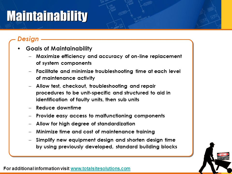 Maintainability Goals of Maintainability – Maximize efficiency and accuracy of on-line replacement of system components – Facilitate and minimize trou