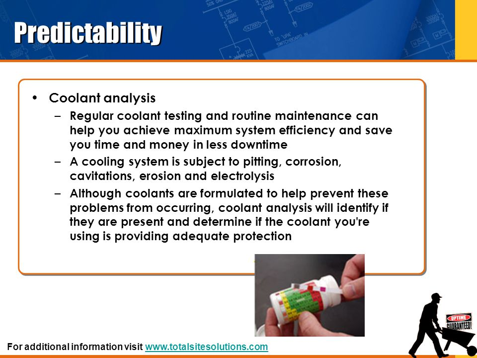 Predictability Coolant analysis – Regular coolant testing and routine maintenance can help you achieve maximum system efficiency and save you time and