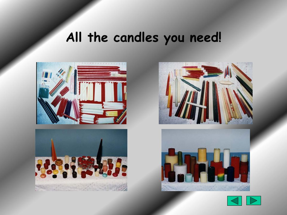All the candles you need!