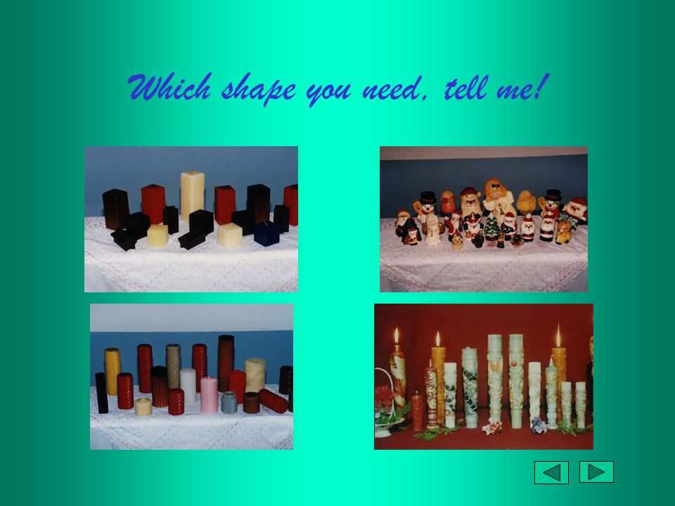 Which shape you need, tell me!