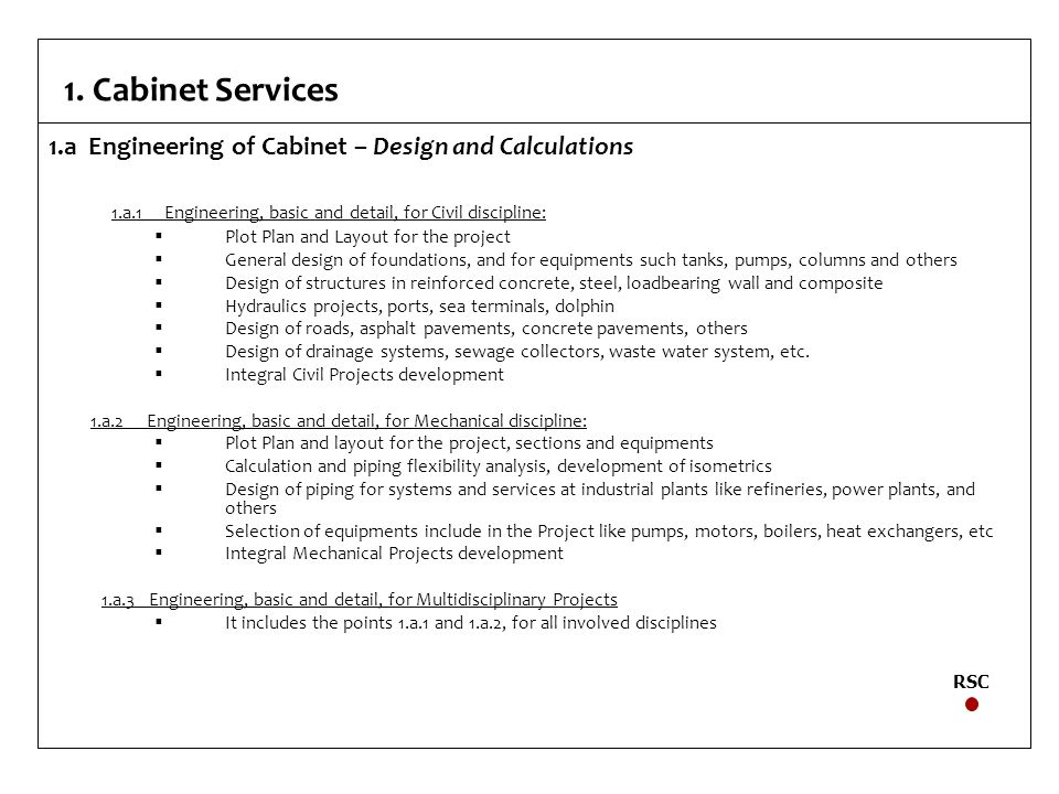 1. Cabinet Services 1.a Engineering of Cabinet – Design and Calculations 1.a.1 Engineering, basic and detail, for Civil discipline: Plot Plan and Layo