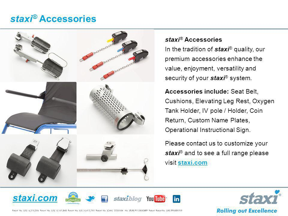 staxi.com staxi ® Accessories In the tradition of staxi ® quality, our premium accessories enhance the value, enjoyment, versatility and security of y