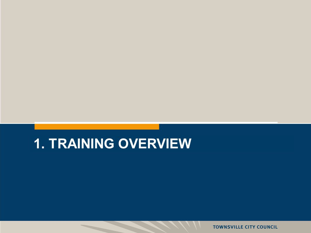 2 1. TRAINING OVERVIEW
