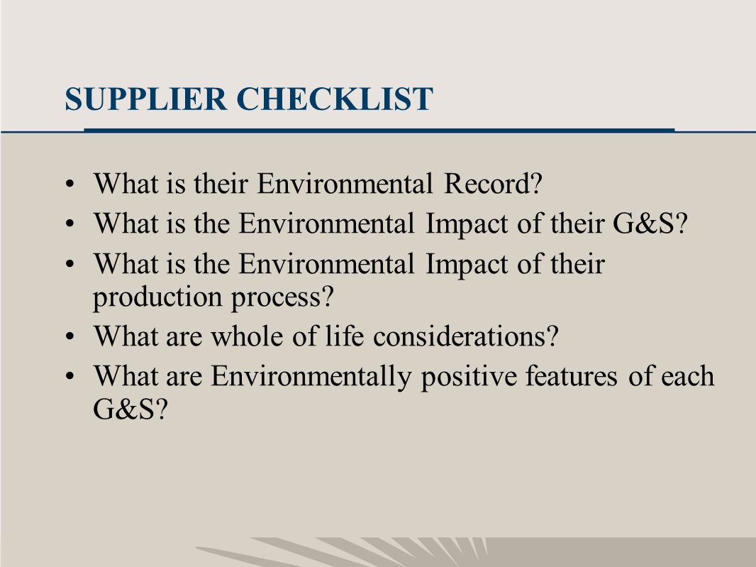23 SUPPLIER CHECKLIST What is their Environmental Record.