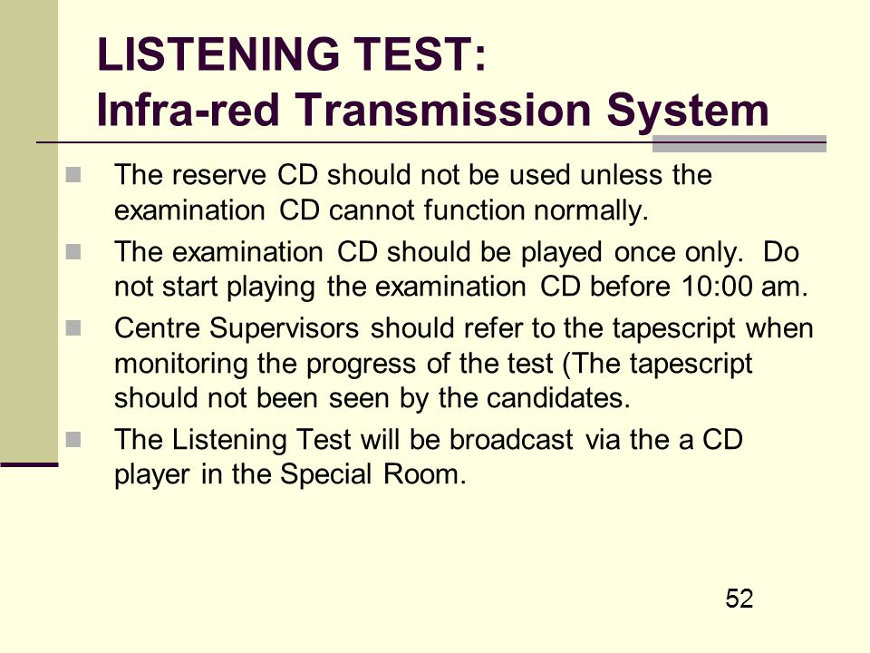 52 LISTENING TEST: Infra-red Transmission System The reserve CD should not be used unless the examination CD cannot function normally. The examination