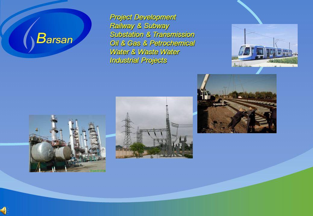 Project Development Project Development Railway & Subway Railway & Subway Substation & Transmission Substation & Transmission Oil & Gas & Petrochemica