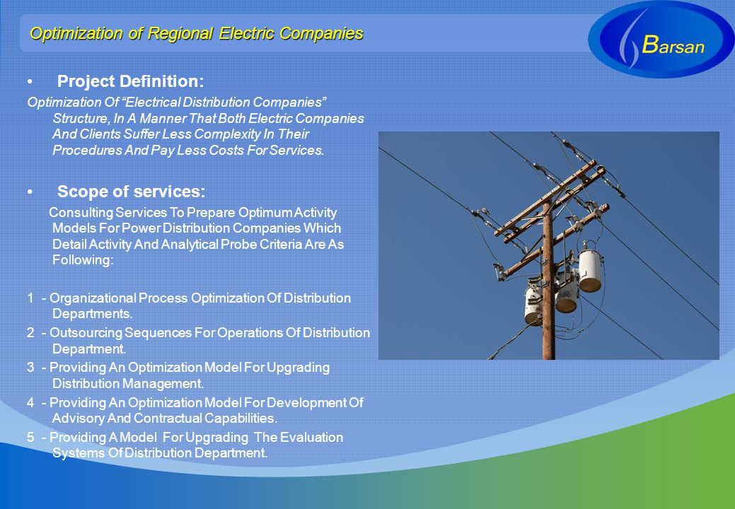 Project Definition: Optimization Of Electrical Distribution Companies Structure, In A Manner That Both Electric Companies And Clients Suffer Less Comp