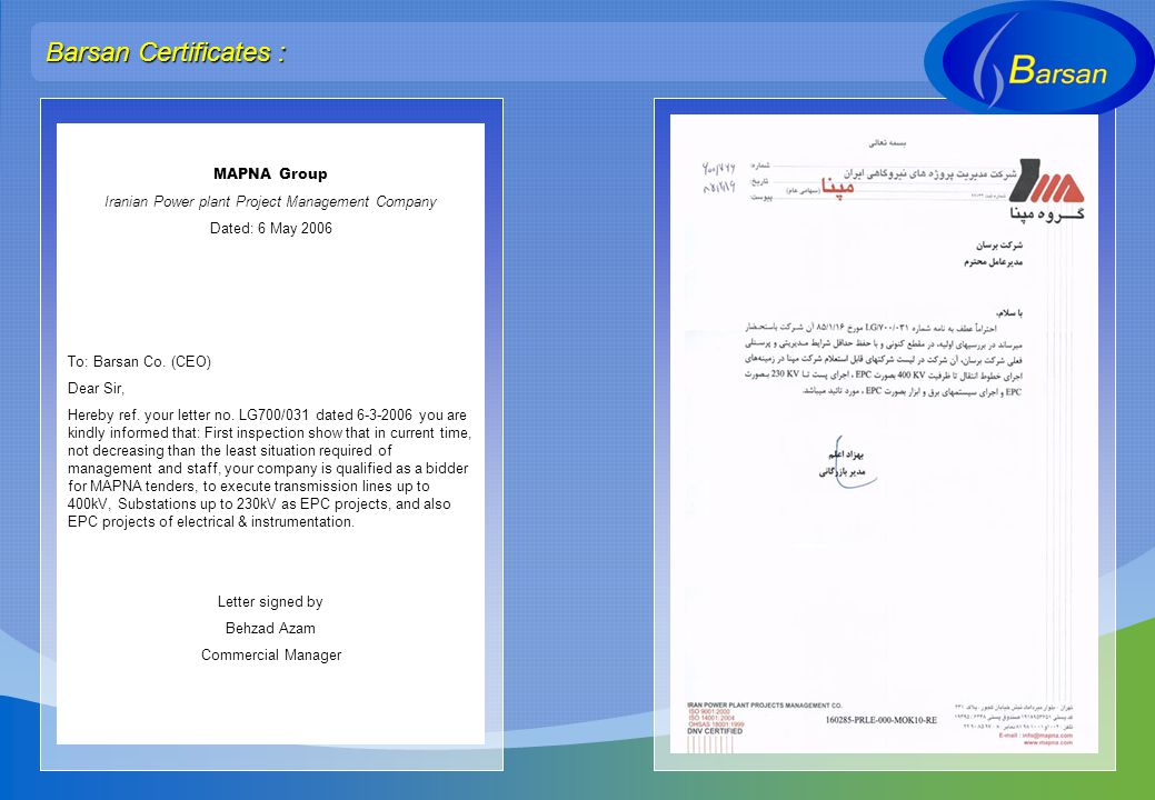 Barsan Certificates : MAPNA Group Iranian Power plant Project Management Company Dated: 6 May 2006 To: Barsan Co. (CEO) Dear Sir, Hereby ref. your let