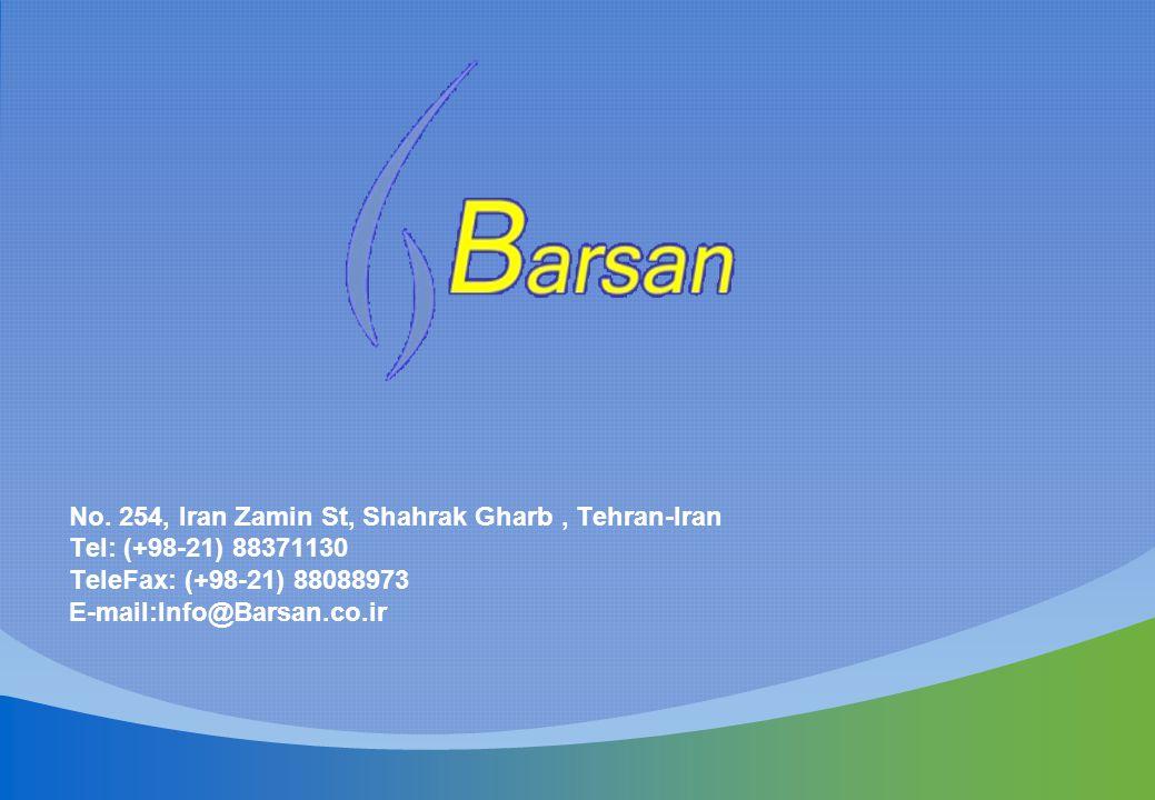 No. 254, Iran Zamin St, Shahrak Gharb, Tehran-Iran Tel: (+98-21) 88371130 TeleFax: (+98-21) 88088973 E-mail:Info@Barsan.co.ir