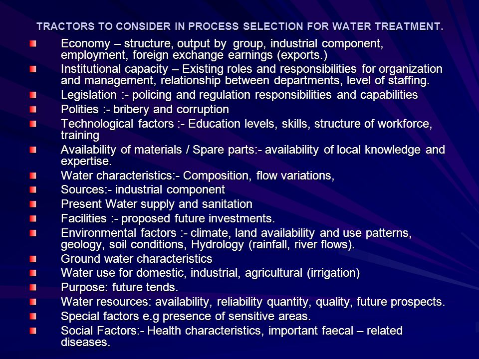 TRACTORS TO CONSIDER IN PROCESS SELECTION FOR WATER TREATMENT.