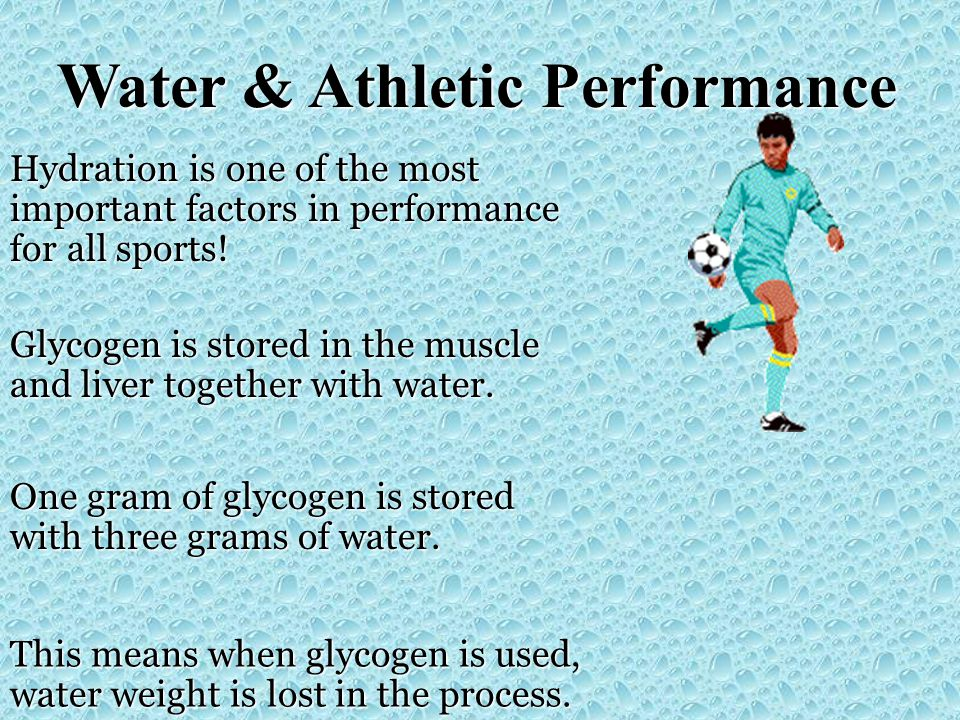 Water & Athletic Performance Glycogen is stored in the muscle and liver together with water. One gram of glycogen is stored with three grams of water.
