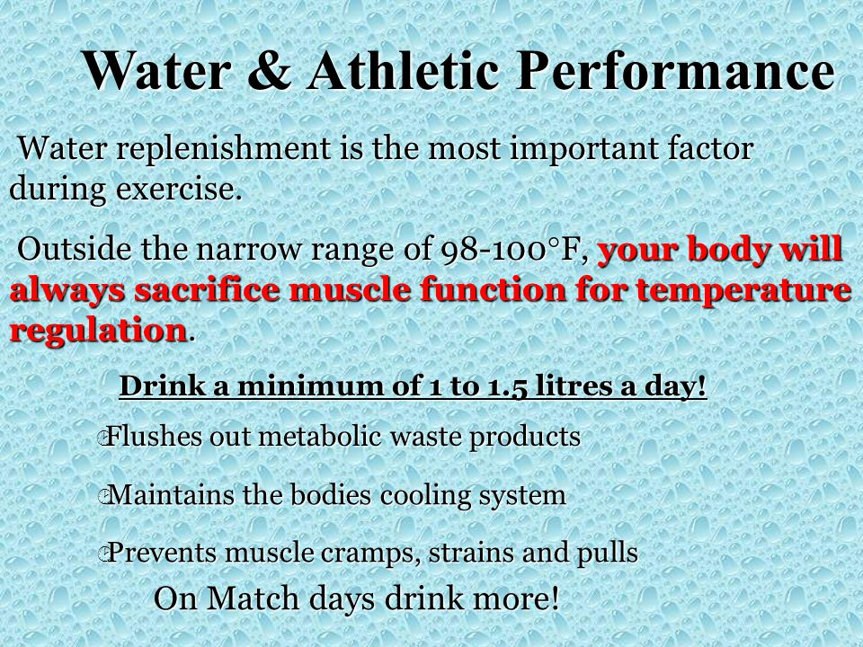 Water & Athletic Performance Water replenishment is the most important factor during exercise. Water replenishment is the most important factor during