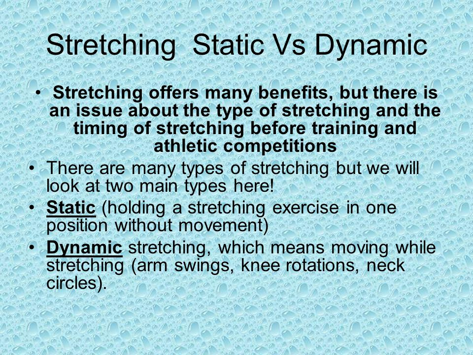 Stretching Static Vs Dynamic Stretching offers many benefits, but there is an issue about the type of stretching and the timing of stretching before t