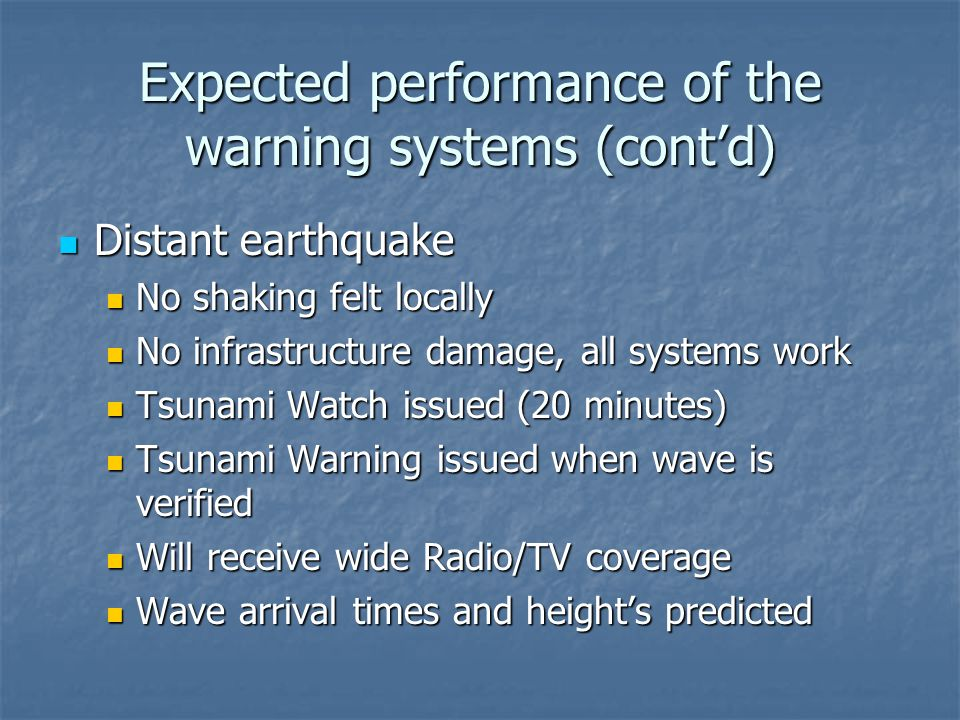 Expected performance of the warning systems (contd) Distant earthquake Distant earthquake No shaking felt locally No shaking felt locally No infrastru