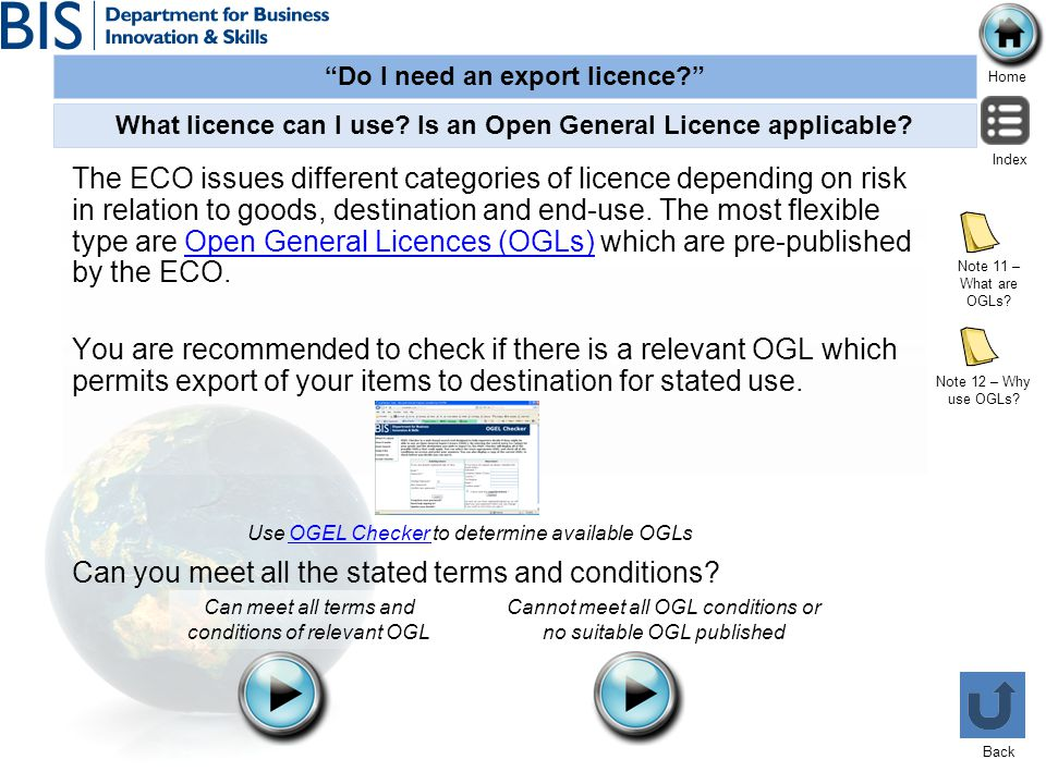 Do I need an export licence? Home Index Back The ECO issues different categories of licence depending on risk in relation to goods, destination and en