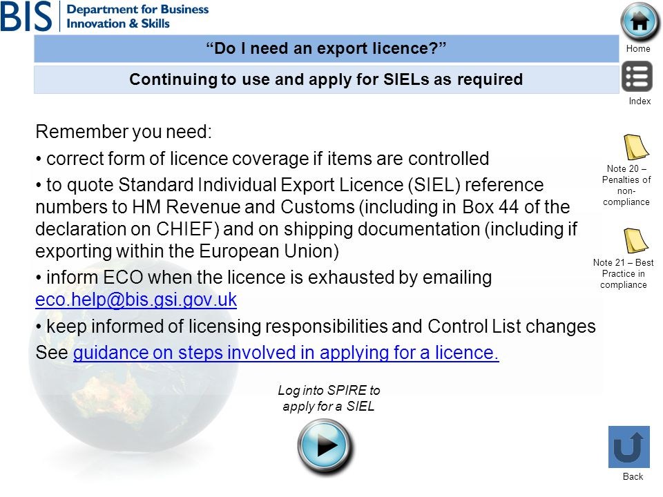 Do I need an export licence? Home Index Back Remember you need: correct form of licence coverage if items are controlled to quote Standard Individual