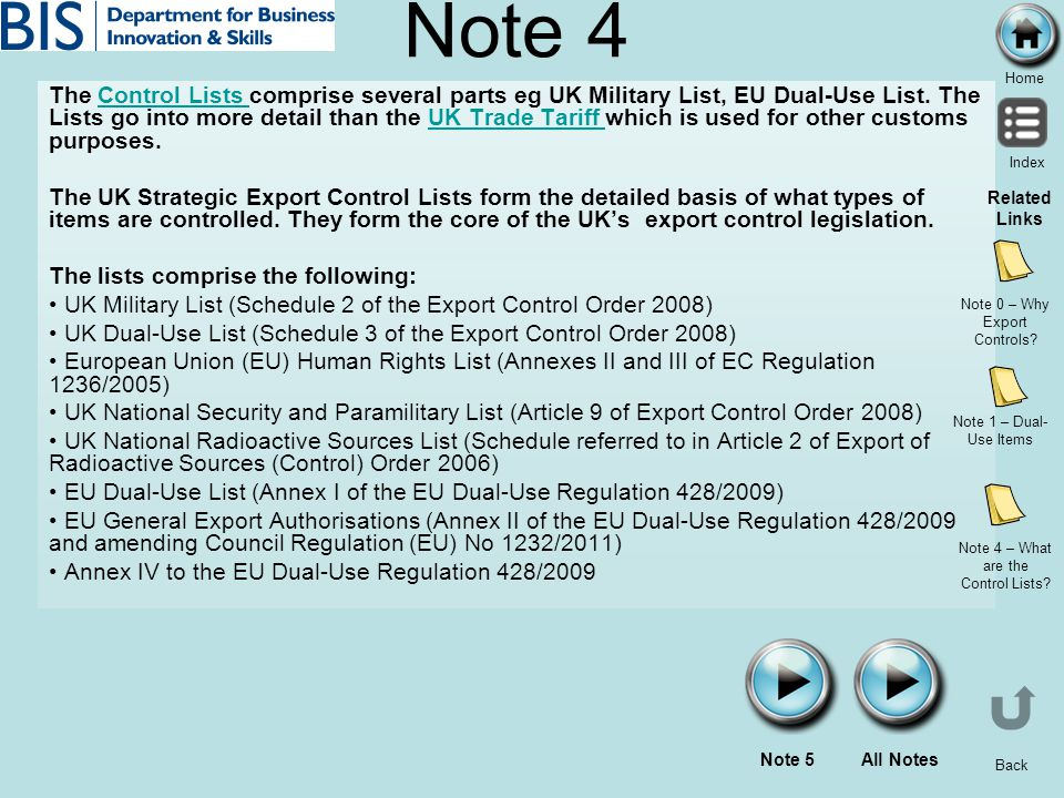 Home Index Back Note 4 The Control Lists comprise several parts eg UK Military List, EU Dual-Use List. The Lists go into more detail than the UK Trade
