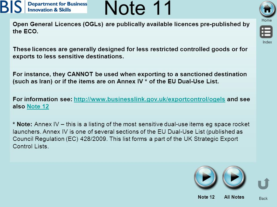 Home Index Back Note 11 Open General Licences (OGLs) are publically available licences pre-published by the ECO. These licences are generally designed