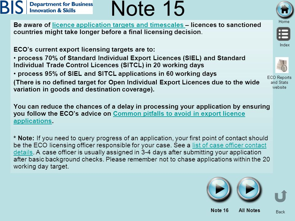 Home Index Back Note 15 Be aware of licence application targets and timescales – licences to sanctioned countries might take longer before a final lic