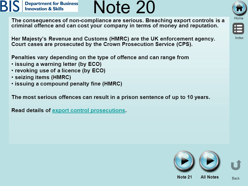 Home Index Back Note 20 The consequences of non-compliance are serious. Breaching export controls is a criminal offence and can cost your company in t
