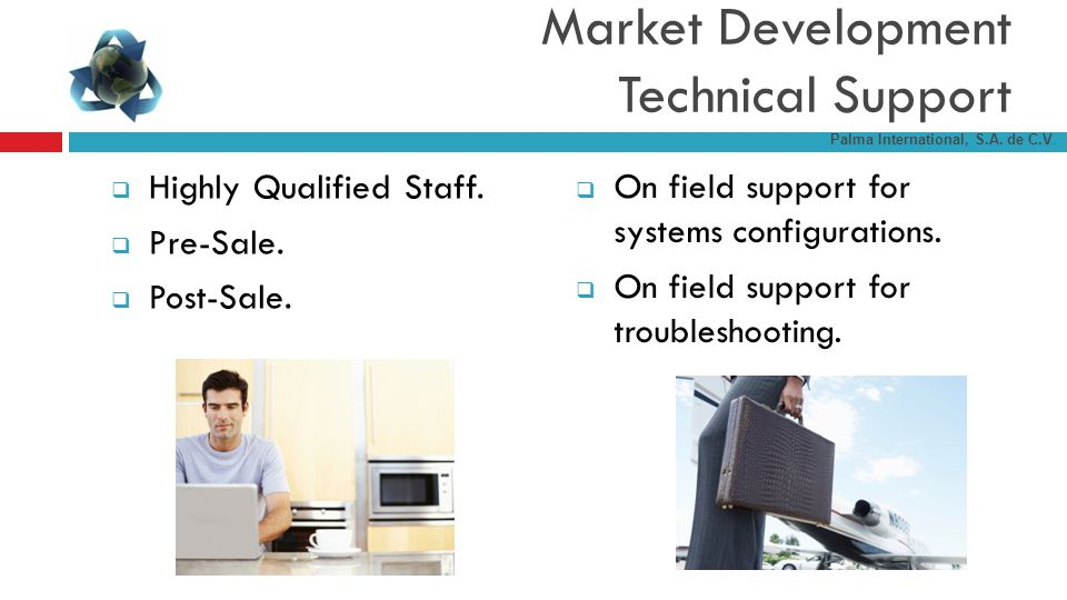 Highly Qualified Staff. Pre-Sale. Post-Sale. On field support for systems configurations.