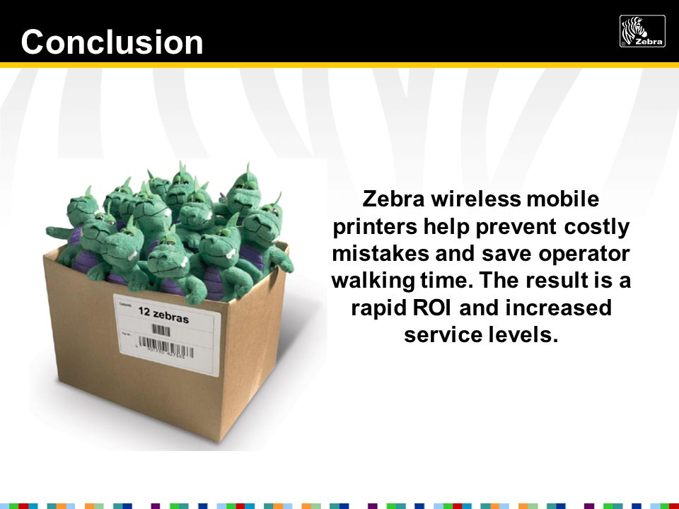Zebra wireless mobile printers help prevent costly mistakes and save operator walking time. The result is a rapid ROI and increased service levels. Co