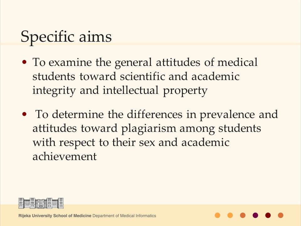To examine the general attitudes of medical students toward scientific and academic integrity and intellectual property To determine the differences i
