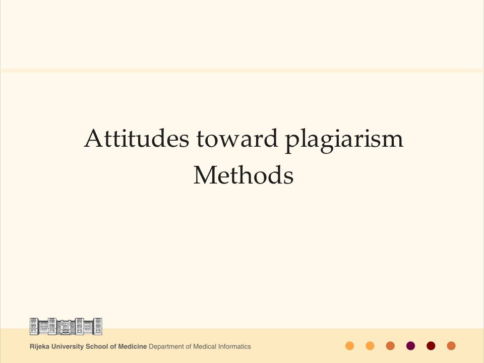 Attitudes toward plagiarism Methods