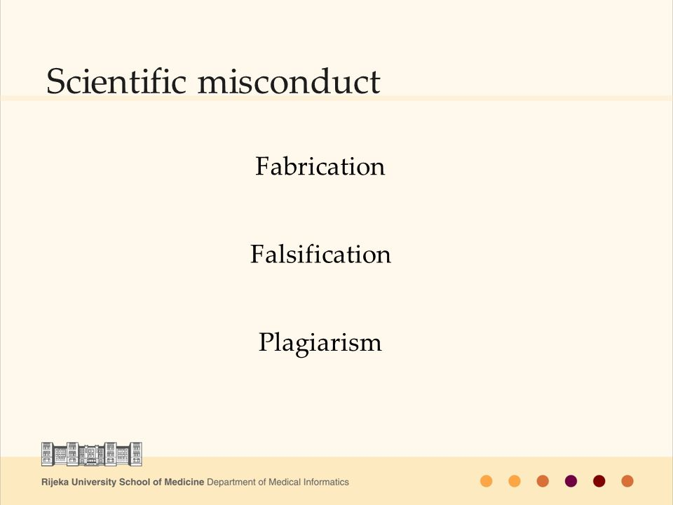 Scientific misconduct Fabrication Falsification Plagiarism