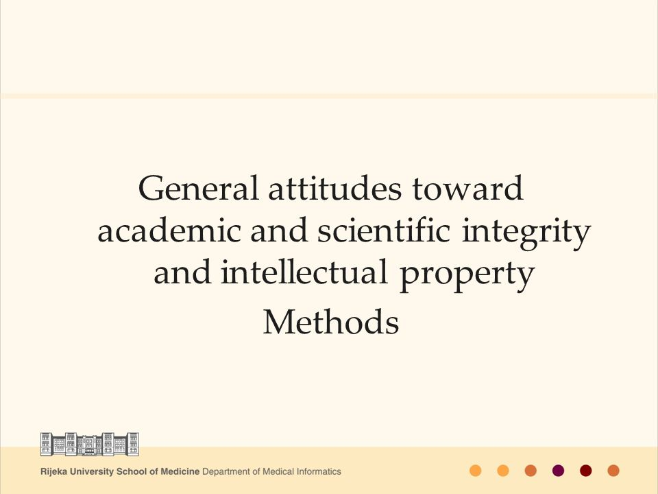 General attitudes toward academic and scientific integrity and intellectual property Methods
