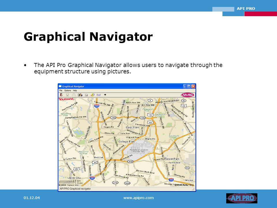 API PRO 01.12.04www.apipro.com Graphical Navigator The API Pro Graphical Navigator allows users to navigate through the equipment structure using pictures.