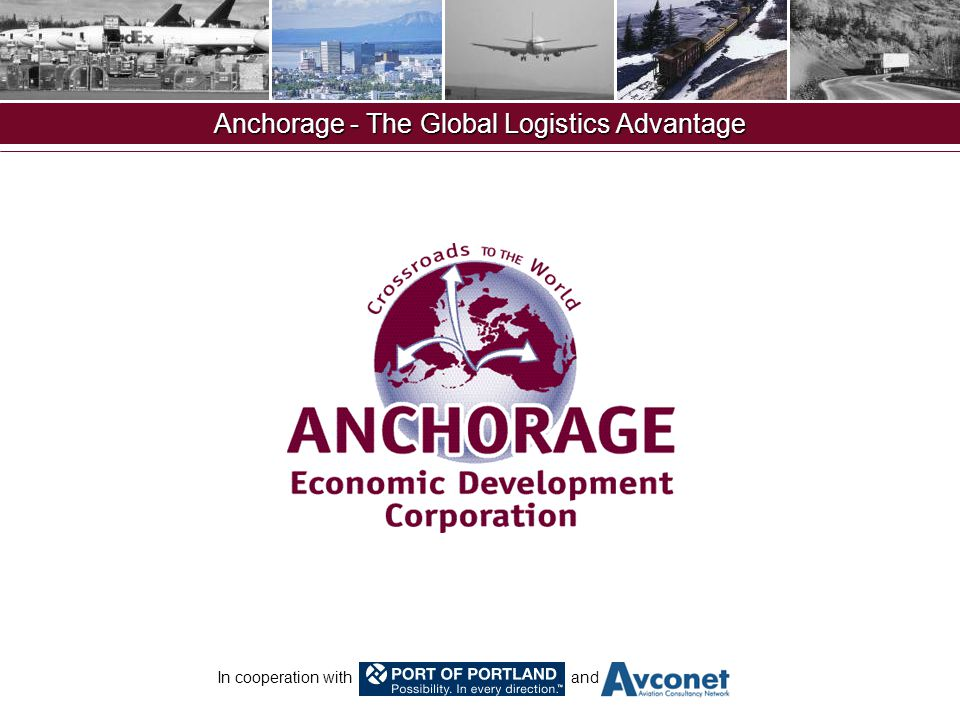 In cooperation with and Anchorage - The Global Logistics Advantage