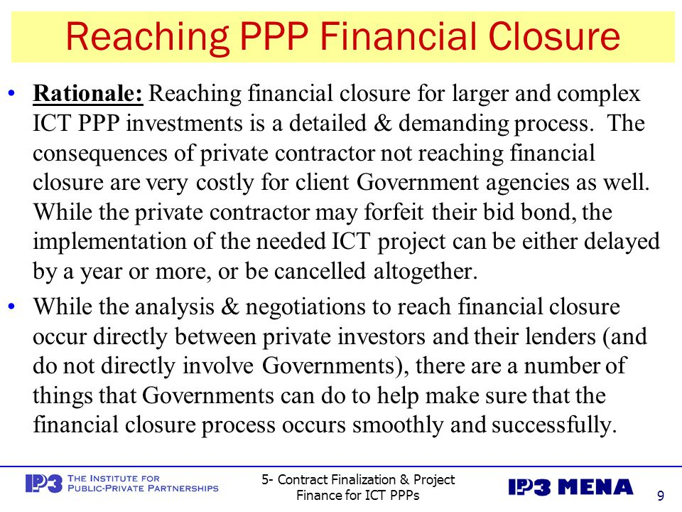 5- Contract Finalization & Project Finance for ICT PPPs10 Limited-recourse Project Finance A Team or Consortium of private firms establish a new Single-Purpose Project Company (SPV) to Build & Operate a new e-Govt.