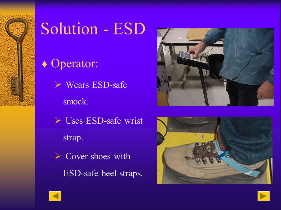Solution - ESD Work Station: Properly ground the work station.