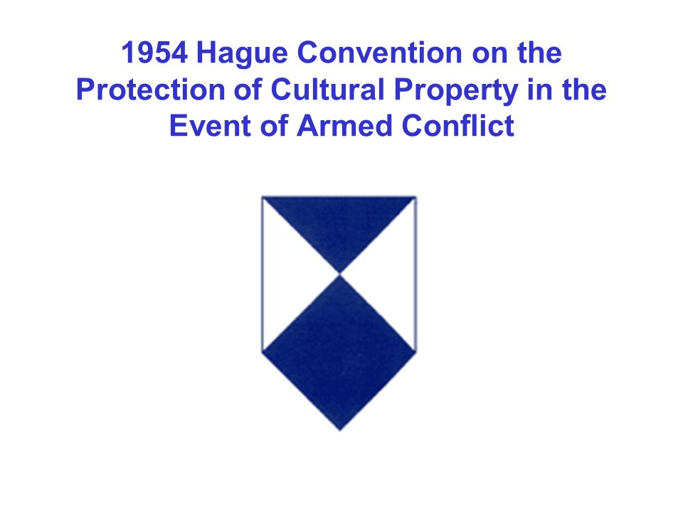 1954 Hague Convention on the Protection of Cultural Property in the Event of Armed Conflict