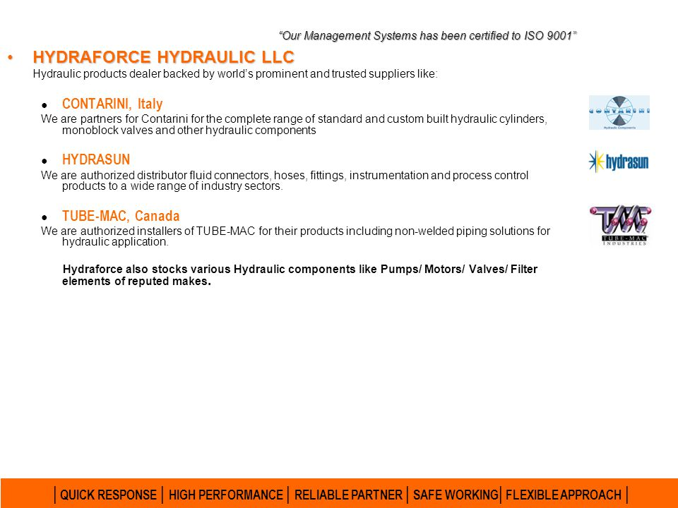 HYDRAFORCE HYDRAULIC LLCHYDRAFORCE HYDRAULIC LLC Hydraulic products dealer backed by worlds prominent and trusted suppliers like: Yuken India. We are