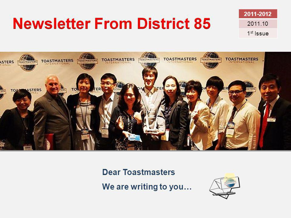 2011-2012 2011.10 1 st Issue Dear Toastmasters We are writing to you…