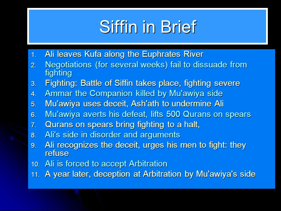 Siffin in Brief 1. Ali leaves Kufa along the Euphrates River 1.