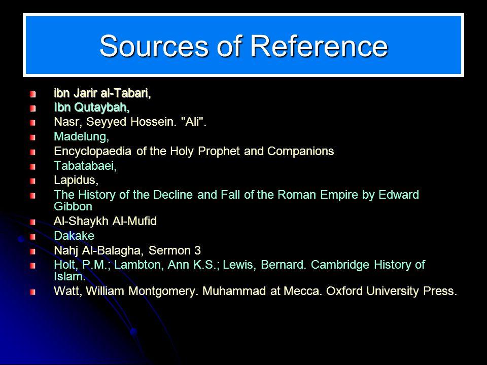Sources of Reference ibn Jarir al-Tabari, Ibn Qutaybah, Nasr, Seyyed Hossein.