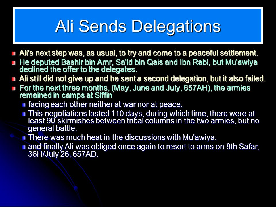 Ali Sends Delegations Ali s next step was, as usual, to try and come to a peaceful settlement.